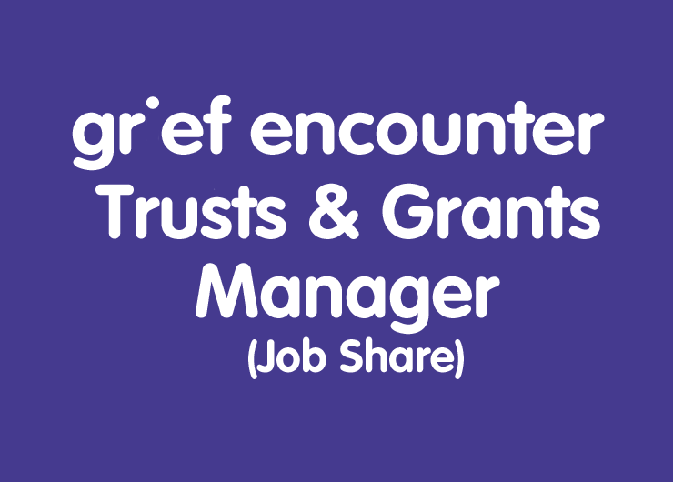 grief encounter Trust & Grant Manager