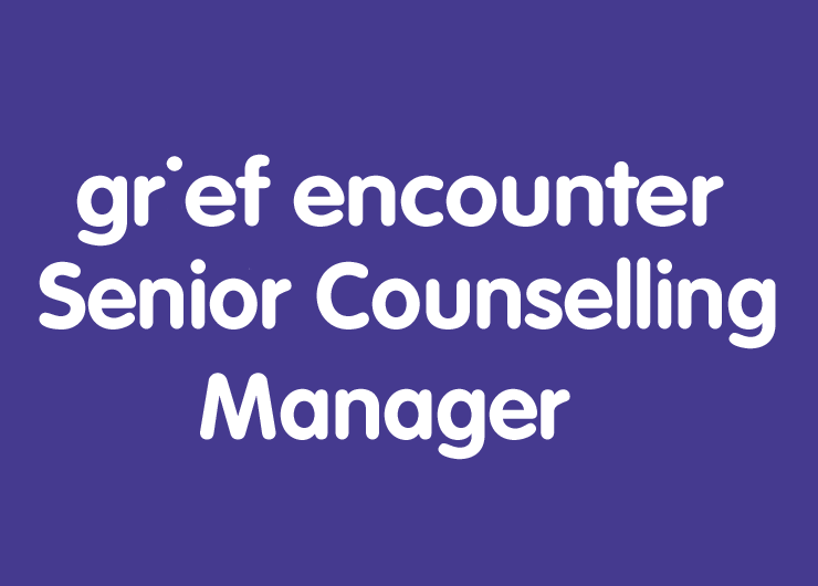 grief encounter SENIOR COUNSELLING MANAGER